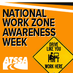 Gearing up for the 19th National Work Zone Awareness Week