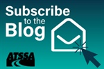 Subscribe now to ATSSA's Blog for news & alerts