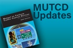 FHWA adds Thursday webinar on MUTCD Notice of Proposed Amendments