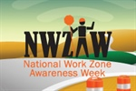 National Work Zone Awareness Week starts today